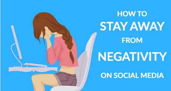 How to Stay Away from Negativity on Social Media