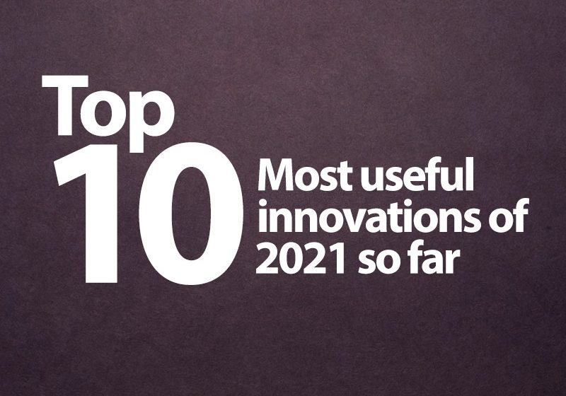 Top 10 Most Useful Innovations of 2021